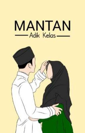 Mantan Adik Kelas by NasutionBayo