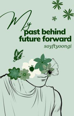 Đọc truyện 『Dịch/Allga』My Past Behind, My Future Forward