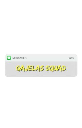 GAJELAS SQUAD [ chating ] by paldanay