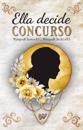 Concurso: Ella decide by WattpadClasicosES