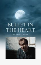 Bullet in the Heart - Professor Lupin by chipphipp