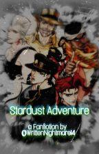 Stardust Adventure {Stardust Crusaders x Fem reader} by WrittenNightmare14