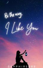 Bi the way, I like you by Sapphire589