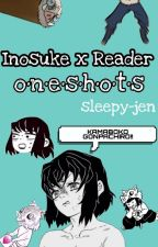 Inosuke x Reader ONESHOTS by sleepy-zel