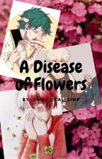 A Disease of Flowers by One_local_simp
