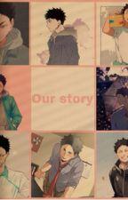 Our Story (Iwaizumi Hajime x reader) by akaashisgf05