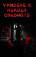 Yandere x Reader Oneshots by StarryNecrosis