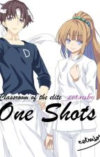 Classroom of the elite: One shots!! by _zetsubo