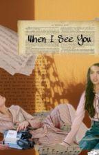 When I See You -rini au- by OliviaAri