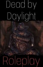 ☆。*。☆DEAD BY DAYLIGHT ROLEPLAY ☆。*。☆  by JackieBlossom8
