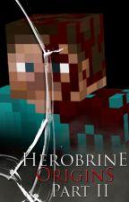 Herobrine Origins: The Movie. Part 3: Origins Untold. by Dalek07
