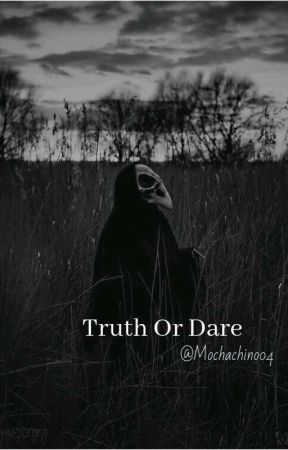 Truth or Dare by Mochachino04