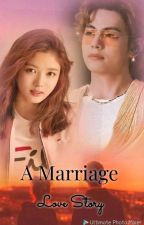 A MARRIAGE LOVE STORY [ ON HOLD ] by kim_dinu