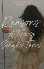 Reasons Of Every Single Tears by doubleuuu_