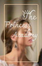 The Princess Academy || Katılımlı by Ashieeross_
