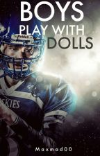 Boys Play With Dolls di maxmad00