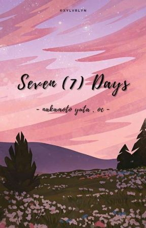 [ I ] ❛️️️️ seven ❨ 7 ❩ days by xylvrlyn_