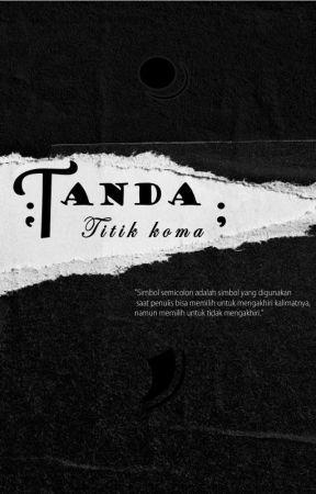 Tanda Titik Koma by selenicc