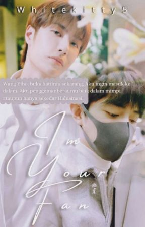 [🔞] I Am Your Fan ¦ Xiao Zhan• ❬✓❭ by Whitekitty5