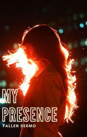 My Presence by fallensermo