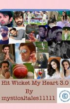 HIT WICKET MY HEART 3.0 - *ONGOING* by mysticaltales11111