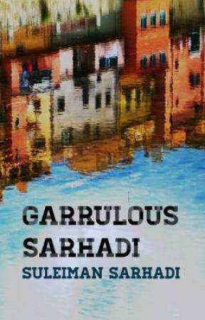 Garrulous Sarhadi by endingtoday2021