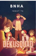 BNHA react to DEKUSQUAD by zperson101