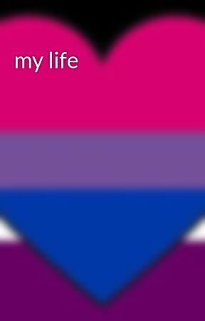 my life by MelaniaLyraLestrange