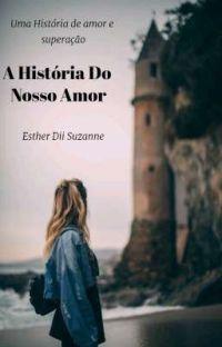 A História Do Nosso Amor cover