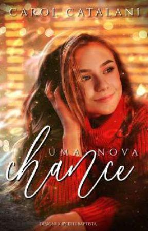 Uma Nova Chance by CarolCatalani