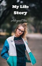 My life story  by Abigail7bts