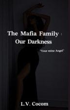 The Mafia family:our darkness  by violeta_cocom