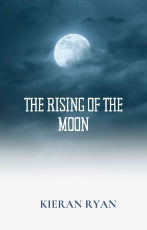 The Rising of the Moon by kieranaryan