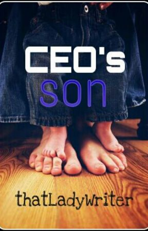 CEO's SON (COMPLETED) by thatLadyWriter