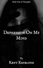 Depression On My Mind by kentEblade