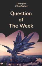WattpadUrbanFantasy: Question of The Week by WattpadUrbanFantasy