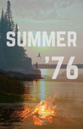 Summer '76 by QueenGrace11
