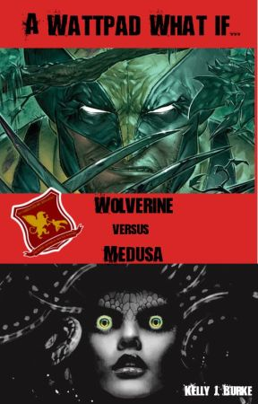 A Wattpad What if...Wolverine vs Medusa by KellyJBurke