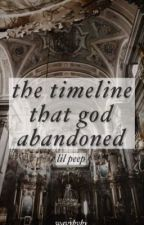 the timeline that god abandoned | lil peep by wavybvby
