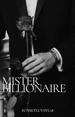MISTER BILLIONAIRE  [ ON-GOING] by SunsetLuvsYu18