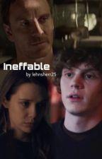 Ineffable -Dadneto Fanfic by lehnsherr25