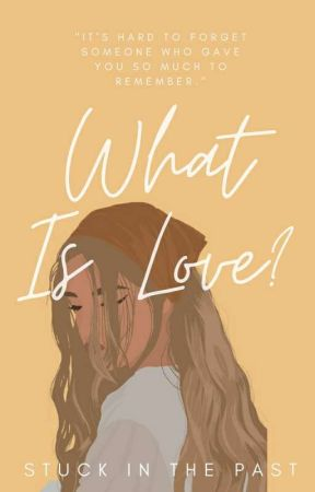 What Is Love? [ On Going ] by graciasimamora09