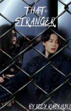That Stranger {Creepypasta and BTS F.F} de BTS_IS_LIFE_69