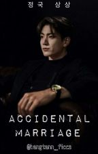 Accidental Marriage | JJK ff | BTS ff | Completed ✓  by jjeonpv