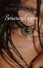 Smaragd szem (L.S.) by kamand_28