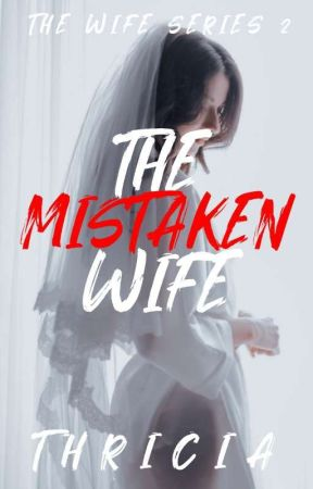 The Mistaken Wife by _THRICIA