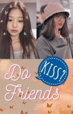 Do Friends Kiss? || JENLISA by LisasLostYadom
