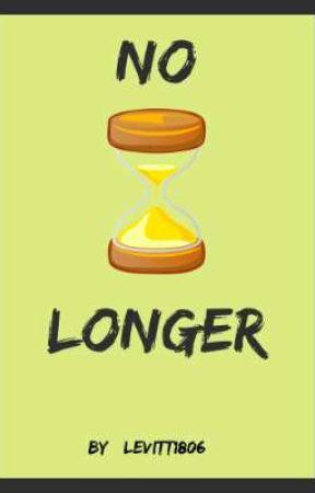 NO LONGER by Levitt1806