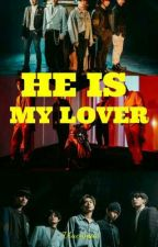 HE IS MY LOVER ( On-Going)  by Viacamia