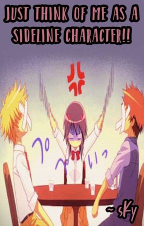 Just Think Of Me As A Sideline Character! ||Usui X Reader|| Fanfic by weeboarmy